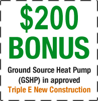 $100 Bonus for GSHP in Approved Triple E New Construction